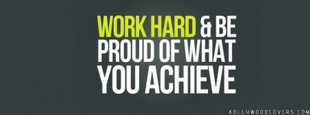 Quotes_Work_hard_be proud_of_what_you_achieve