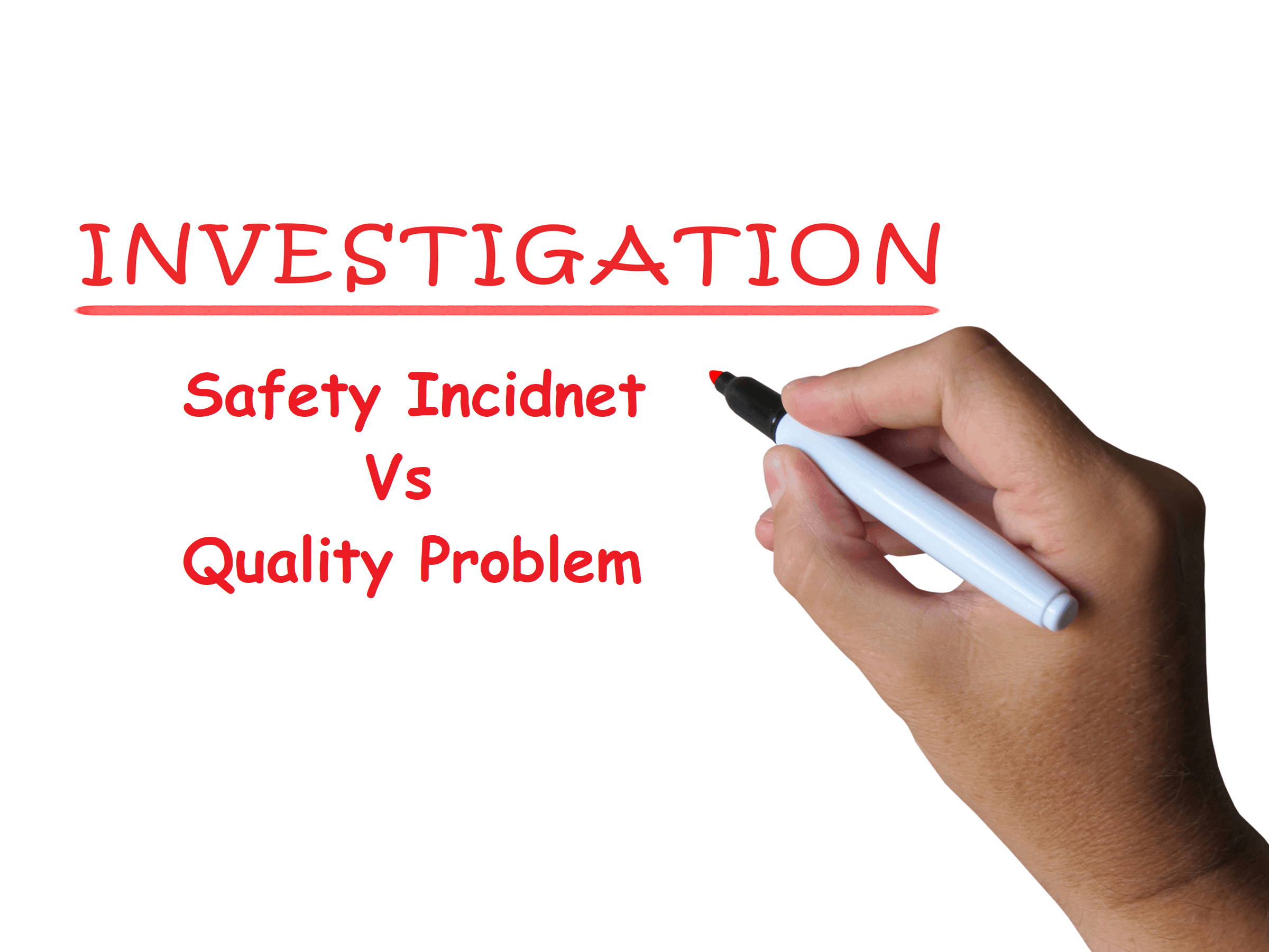 Investigation safety vs quality