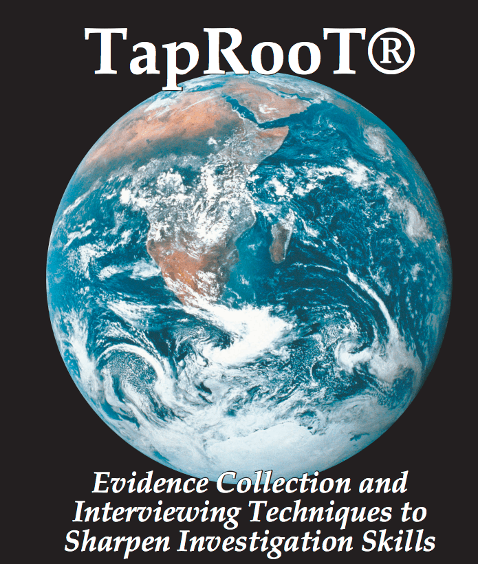 Sharpen your investigative skills in the TapRooT® course: Evidence Collection and Investigative Interviewing.