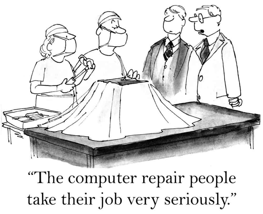"""Two doctors performing surgery on a laptop. Two spectators watching with the caption, """"The computer repair people take their job very seriously."""""""